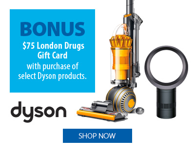 Dyson - Bonus! $75 London Drugs Gift Card with purchase of select Dyson products