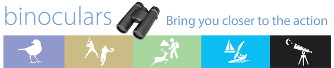 Binoculars - bring you closer to the action