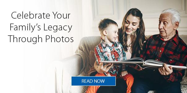 Celebrate your family's legacy through photos.