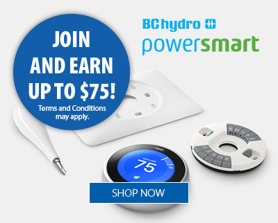 BC Hydro and Nest.  Join and earn up to $75! Terms and Conditions may apply.