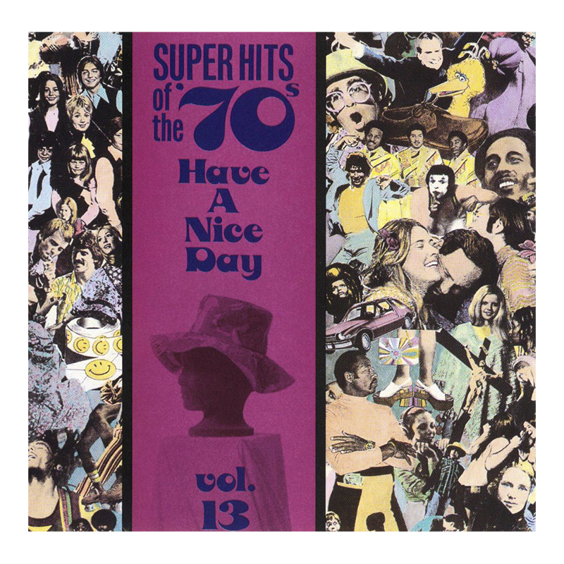 Various Artists - Super Hits of the '70s: Have A Nice Day Vol. 13 - CD