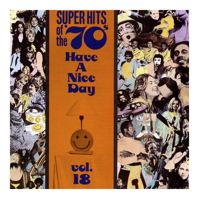 Various Artists - Super Hits of the '70s: Have A Nice Day Vol. 18 - CD