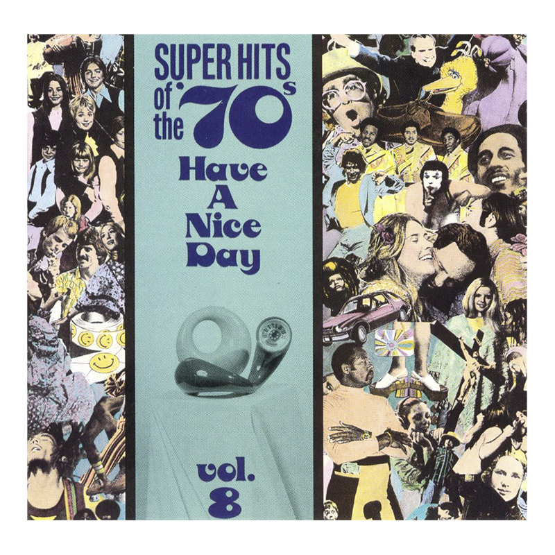 Various Artists - Super Hits of the '70s: Have A Nice Day Vol. 8 - CD