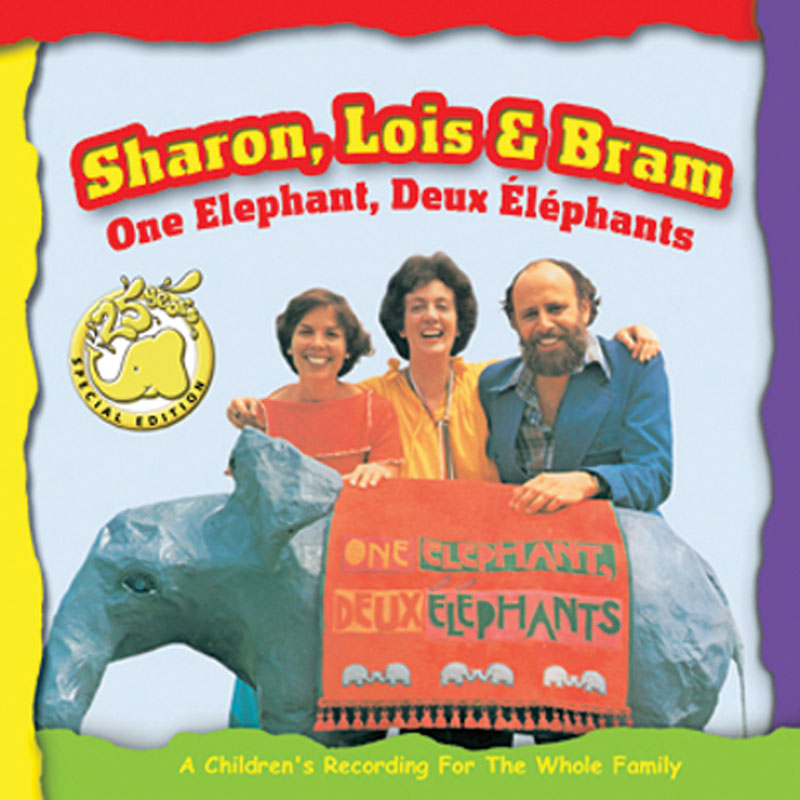 Sharon, Lois, & Bram - One Elephant, Deux Elephant - CD