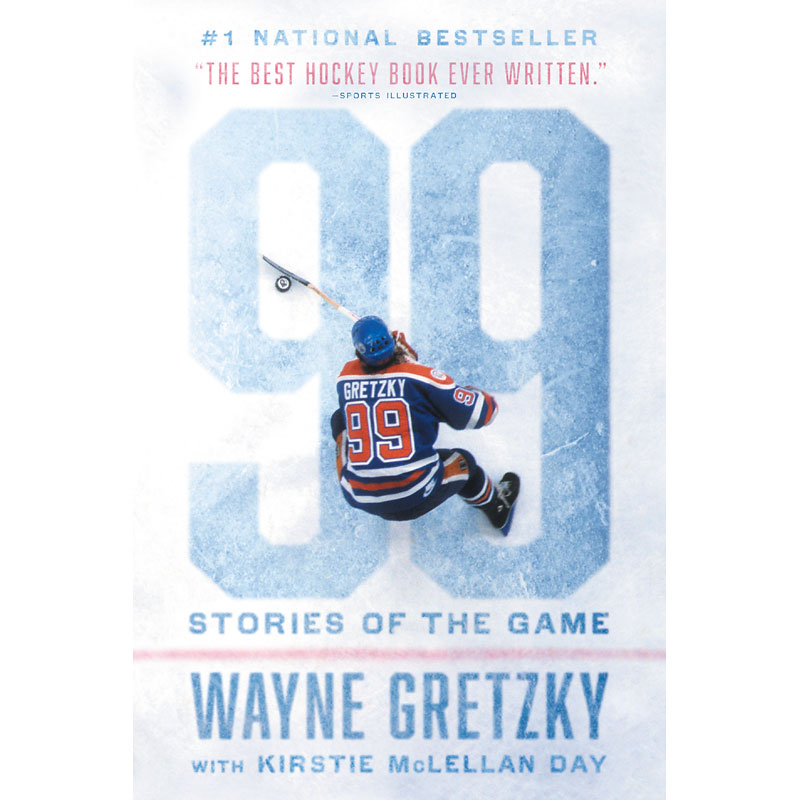 99: Stories Of The Game By Wayne Gretzky & Kirstie McClellan Day