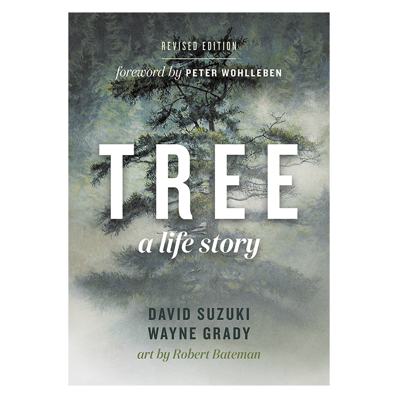 Tree: A Life Story by David Suzuki & Wayne Grady