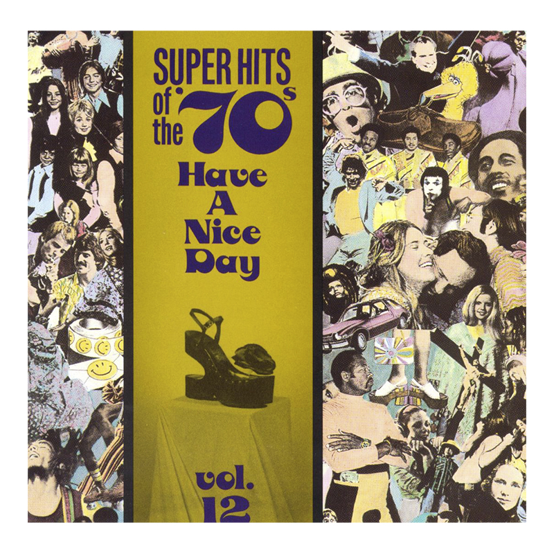Various Artists - Super Hits of the '70s: Have A Nice Day Vol. 12 - CD