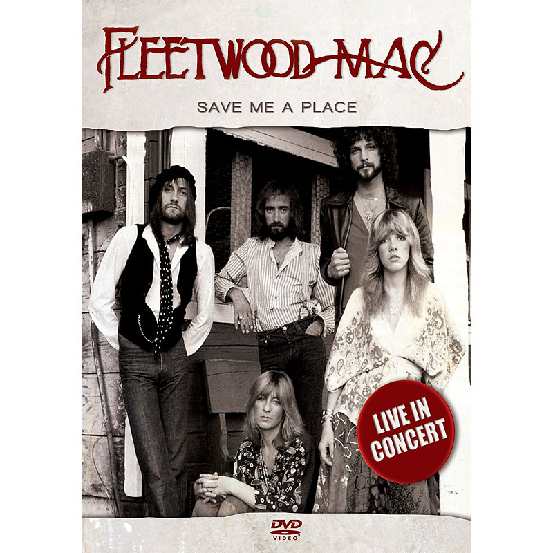 Fleetwood Mac - Save Me A Place: Live in Concert (1982) - DVD