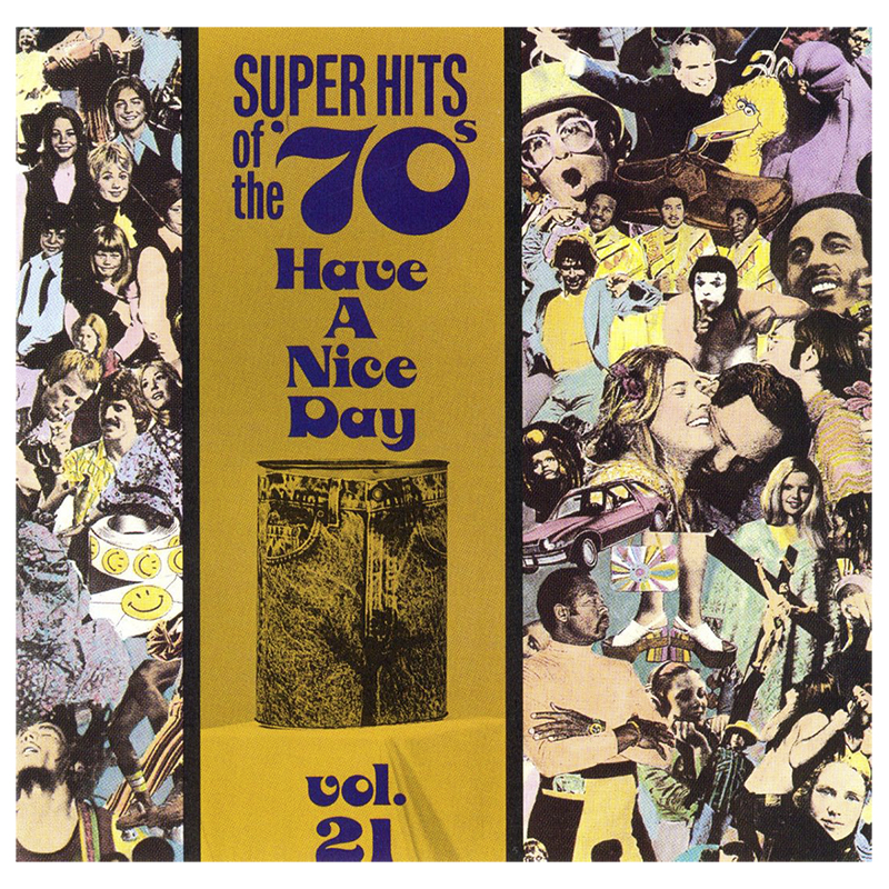Various Artists - Super Hits of the '70s: Have A Nice Day Vol. 21 - CD