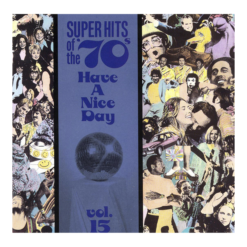 Various Artists - Super Hits of the '70s: Have A Nice Day Vol. 15 - CD