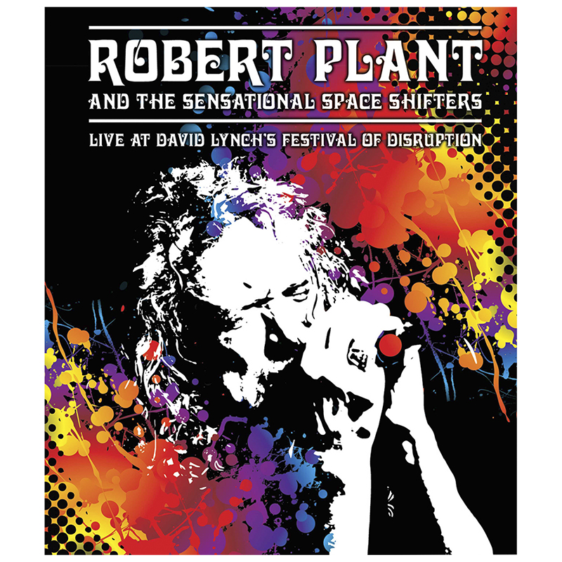 Robert Plant & The Sensational Space Shifters - Live at David Lynch's Festival of Disruption - DVD