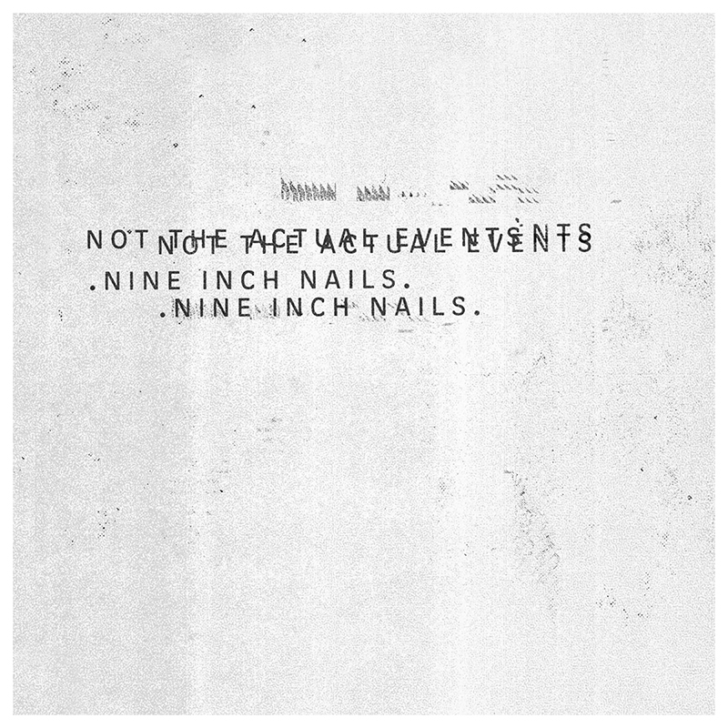 Nine Inch Nails - Not The Actual Events - CD