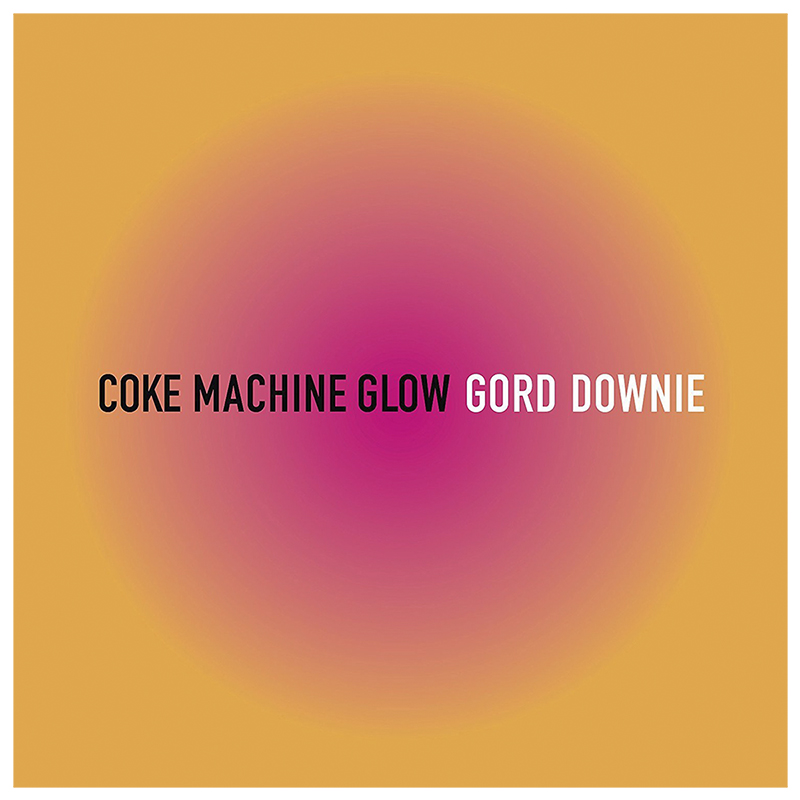 Gord Downie - Coke Machine Glow - CD