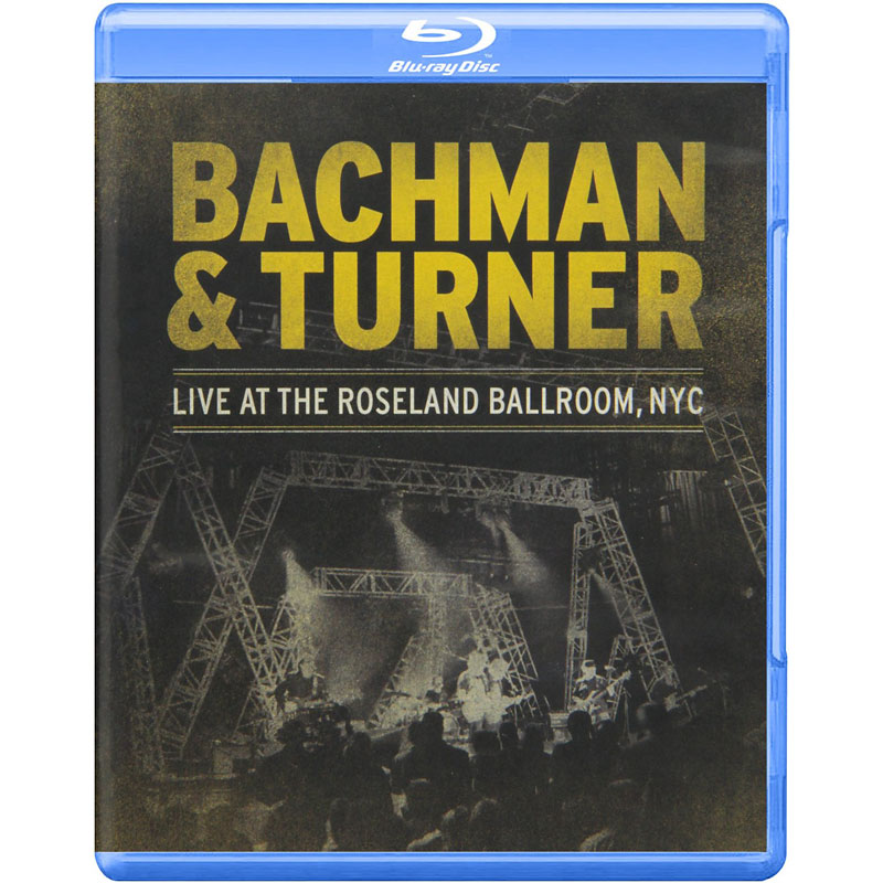 Bachman and Turner: Live at the Roseland Ballroom, NYC - Blu-ray