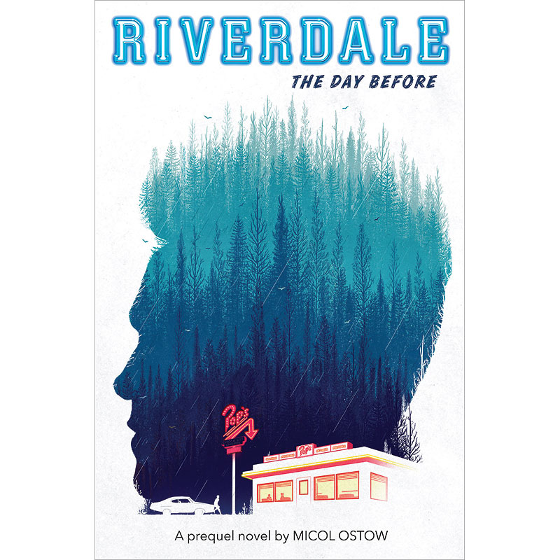 Riverdale: The Day Before by Micol Ostow