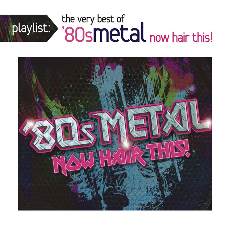 Various Artists - Playlist: The Very Best of '80s Metal: Now Hair This - CD