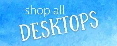 Shop all Desktops