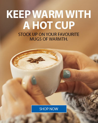 Keep warm with a hot cup. Stock up on your favourite mugs of warmth.