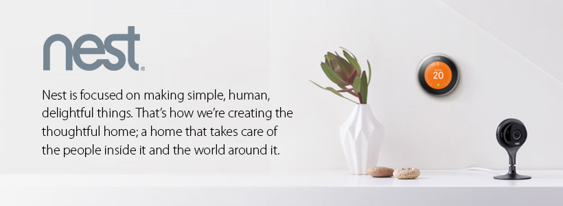Nest is focused on making simple, human, delightful things.  That's how we're creating the thoughtful home; a home that takes care of the people inside it and the world around it.